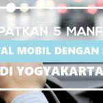 Dapatkan 5 manfaat rental mobil dengan sopir di Yogyakarta
