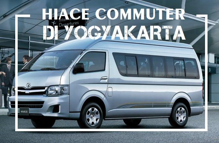 Rental Mobil dengan Toyota Hiace Commuter di Yogyakarta