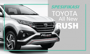 Spesifikasi Toyota Rush Terbaru