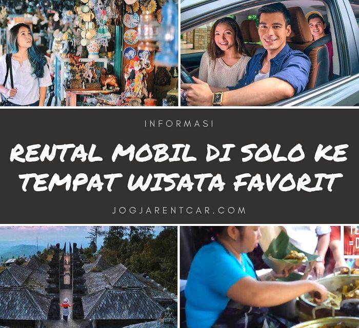 Rental Mobil di Solo ke Tempat Wisata Favorit